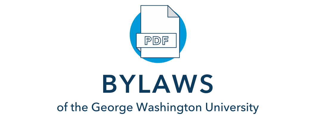 Bylaws of the George Washington University (PDF); Effective June 1, 2019, except for Article III, Section 2, which is effective immediately
